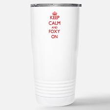 Keep Calm and Foxy ON Stainless Steel Travel Mug