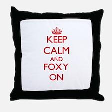 Keep Calm and Foxy ON Throw Pillow