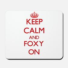Keep Calm and Foxy ON Mousepad
