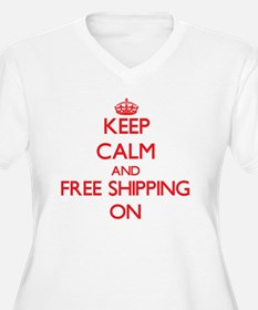 Keep Calm and Free Shipping ON Plus Size T-Shirt