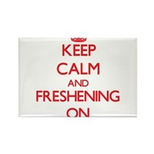 Keep Calm and Freshening ON Magnets