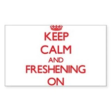 Keep Calm and Freshening ON Decal