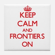 Keep Calm and Frontiers ON Tile Coaster