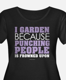 Garden Instead of Punching Peopl Plus Size T-Shirt
