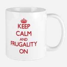 Keep Calm and Frugality ON Mugs