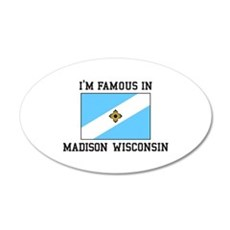 I'm Famous In Madison, Wisconsin Wall Decal