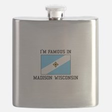 I'm Famous In Madison, Wisconsin Flask