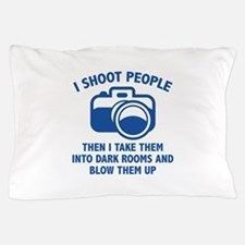 I Shoot People Pillow Case