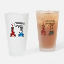 I Think You're Overreacting! Drinking Glass