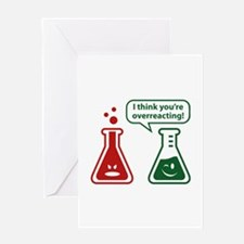 I Think You're Overreacting! Greeting Card