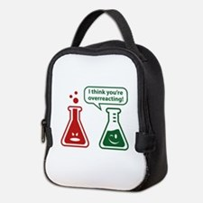 I Think You're Overreacting! Neoprene Lunch Bag