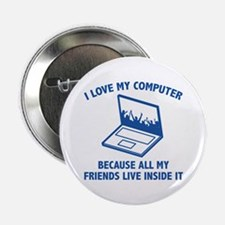 """I Love My Computer 2.25"""" Button"""