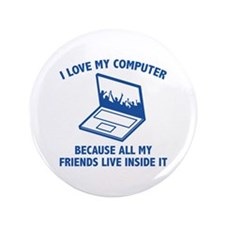 """I Love My Computer 3.5"""" Button"""