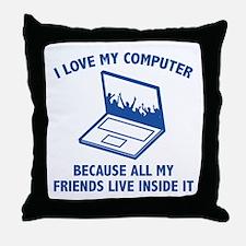 I Love My Computer Throw Pillow
