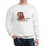 Do You Have RA? Sweatshirt