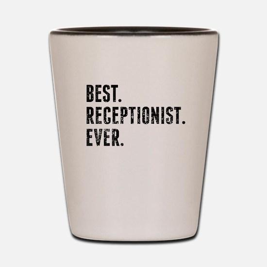 Best Receptionist Ever Shot Glass