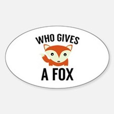 Who Gives A Fox Decal
