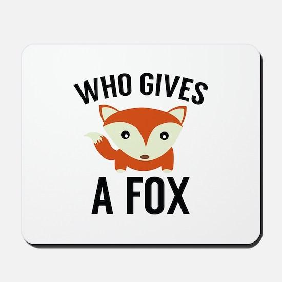 Who Gives A Fox Mousepad
