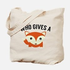 Who Gives A Fox Tote Bag
