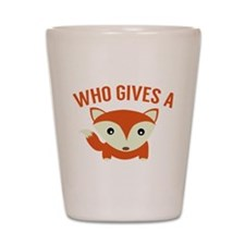 Who Gives A Fox Shot Glass