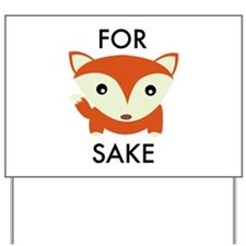 For Fox Sake Yard Sign