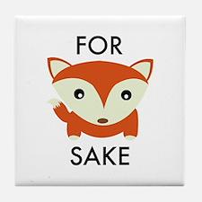 For Fox Sake Tile Coaster