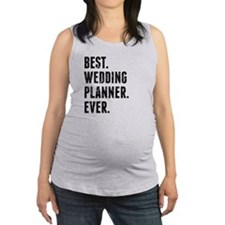 Best Wedding Planner Ever Maternity Tank Top