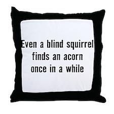 Blind Squirrel Finds an Acorn Throw Pillow