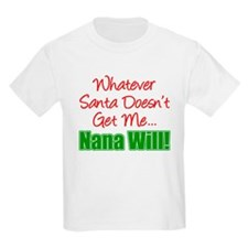 Santa Doesn't Get Me Nana T-Shirt