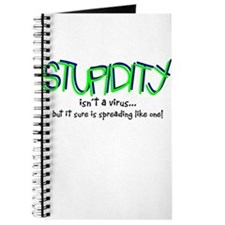 STUPIDITY-it's contagious! Journal