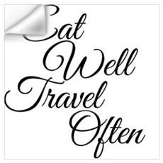 Eat Well Travel Often Wall Decal