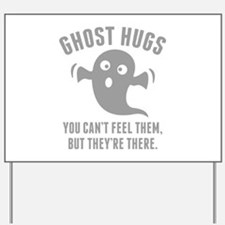 Ghost Hugs Yard Sign