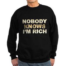 Nobody Knows I'm Rich Sweatshirt