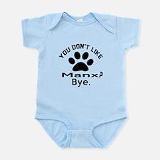 You Do Not Like manx ? Bye Infant Bodysuit