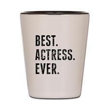 Best Actress Ever Shot Glass