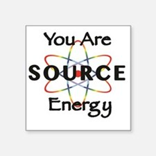 """YOU ARE SOURCE ENERGY Square Sticker 3"""" x 3"""""""