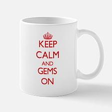 Keep Calm and Gems ON Mugs