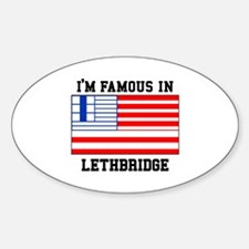 I'M Famous In Lethbridge Decal