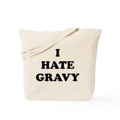 I Hate Gravy - Tote Bag