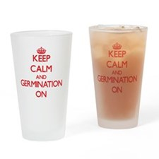 Keep Calm and Germination ON Drinking Glass