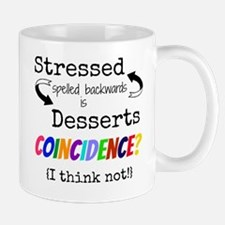 Stressed Spelled Backwards is Dessert  Mug