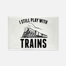 I Still Play With Trains Rectangle Magnet