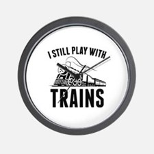 I Still Play With Trains Wall Clock