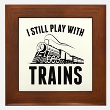 I Still Play With Trains Framed Tile