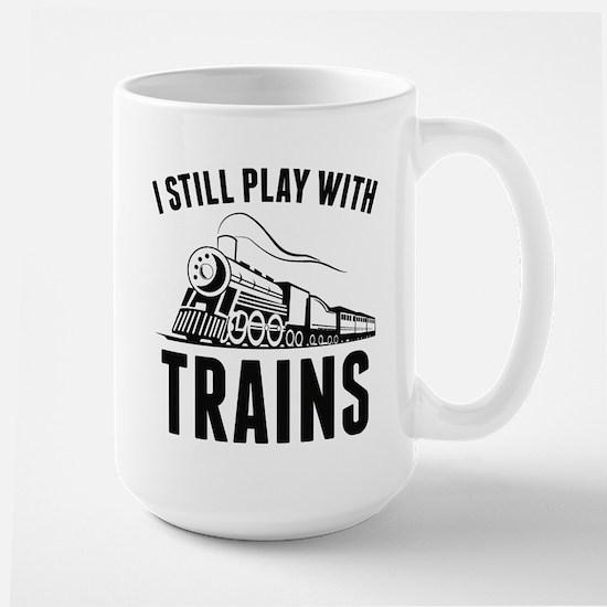 I Still Play With Trains Large Mug