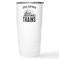 I Still Play With Trains Ceramic Travel Mug