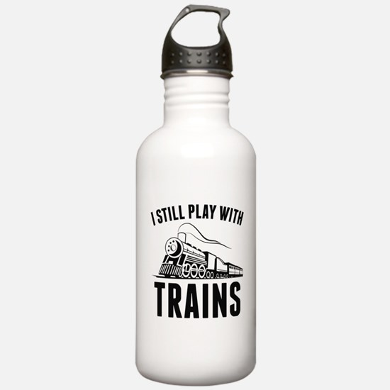 I Still Play With Trains Water Bottle