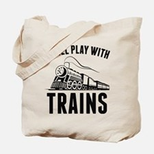 I Still Play With Trains Tote Bag
