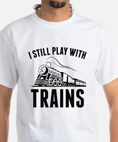I Still Play With Trains Shirt