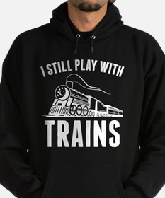 I Still Play With Trains Hoodie (dark)